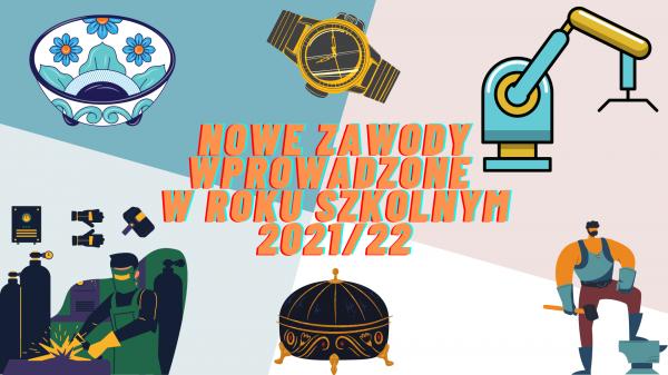 Nowe zawody wprowadzone w roku szkolnym 2021/22